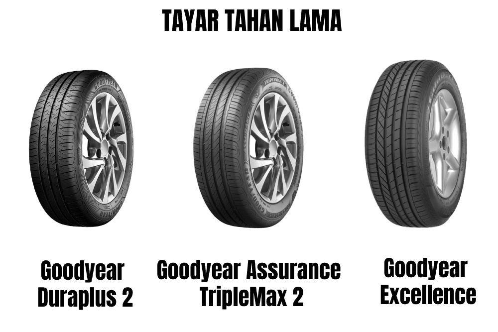Tayar tahan lasak, Goodyear duraplus 2, Assurance TripleMax 2, excellence