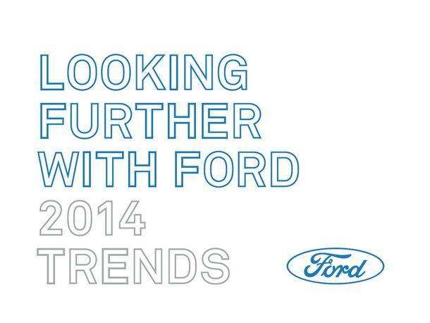 Ford เผย 10 พฤติกรรมผู้บริโภคที่จะเปลี่ยนในปี 2557 ที่จะมีผลกระทบต่อแบรนด์สินค้า