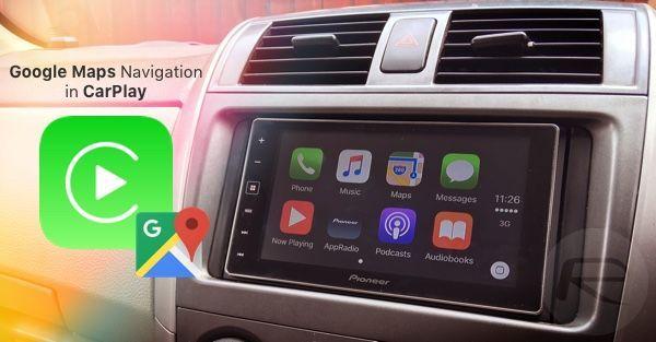 ยอมก็ได้ Apple ยอมให้มี Google Maps บน Carplay แล้ว